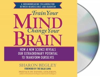 Train Your Mind Change Your Brain: How a New Science Reveals Our Extraordinary Potential to Transform Ourselves (CD-Audio)