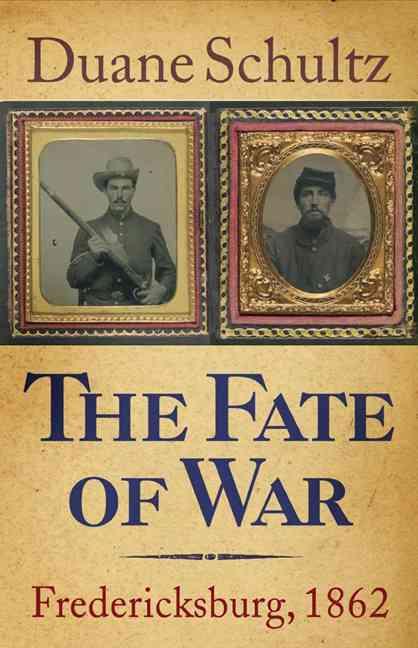 The Fate of War: Fredericksburg, 1862 (Hardcover)