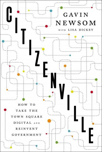 Citizenville: How to Take the Town Square Digital and Reinvent Government (Hardcover)