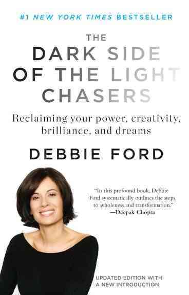 The Dark Side of the Light Chasers: Reclaiming Your Power, Creativity, Brilliance, and Dreams (Paperback)
