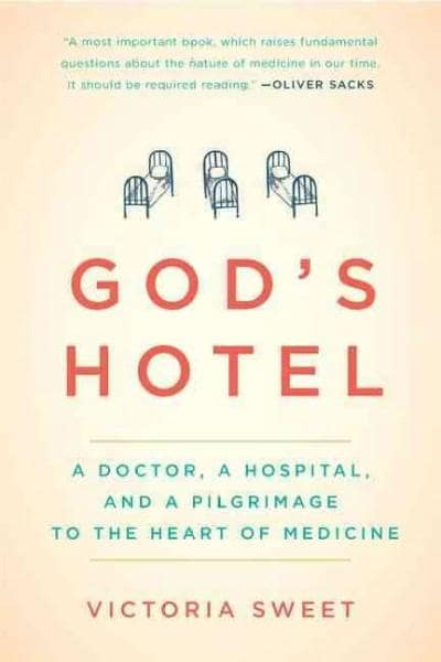 God's Hotel: A Doctor, a Hospital, and a Pilgrimage to the Heart of Medicine (Hardcover)