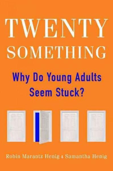 Twentysomething: Why Do Young Adults Seem Stuck? (Hardcover)