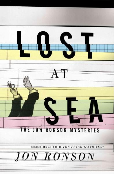Lost at Sea: The Jon Ronson Mysteries (Hardcover)