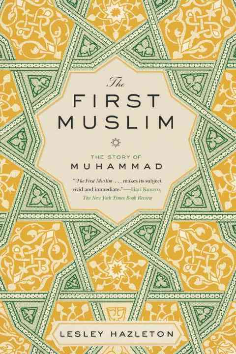 The First Muslim: The Story of Muhammad (Paperback)