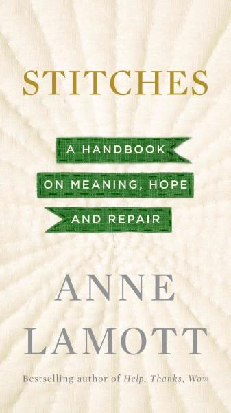 Stitches: A Handbook on Meaning, Hope and Repair (Hardcover)