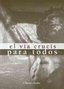 El Vía Crucis Para Todos / The stations of the cross for all (Paperback)
