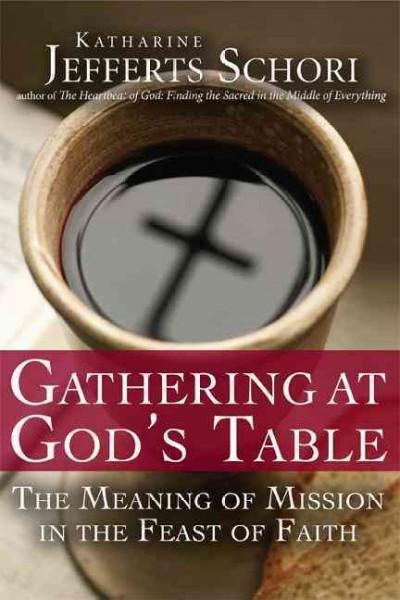 Gathering at God's Table: The Meaning of Mission in the Feast of Faith (Hardcover)