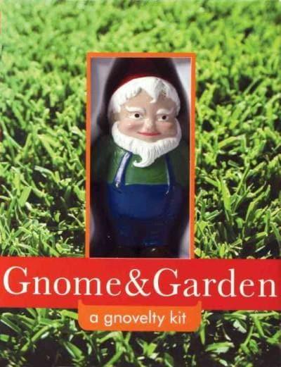 Gnome & Garden: A Gnovelty Kit (Hardcover)