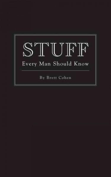 Stuff Every Man Should Know (Hardcover)