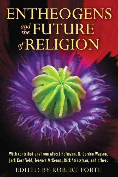 Entheogens and the Future of Religion (Paperback)