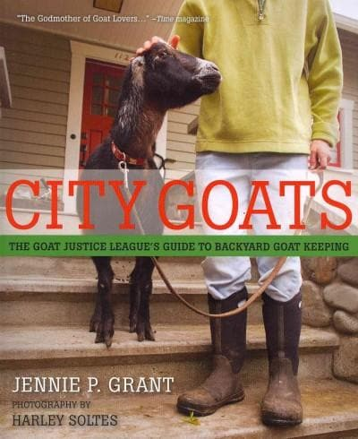 City Goats: The Goat Justice League's Guide to Backyard Goat Keeping (Paperback)