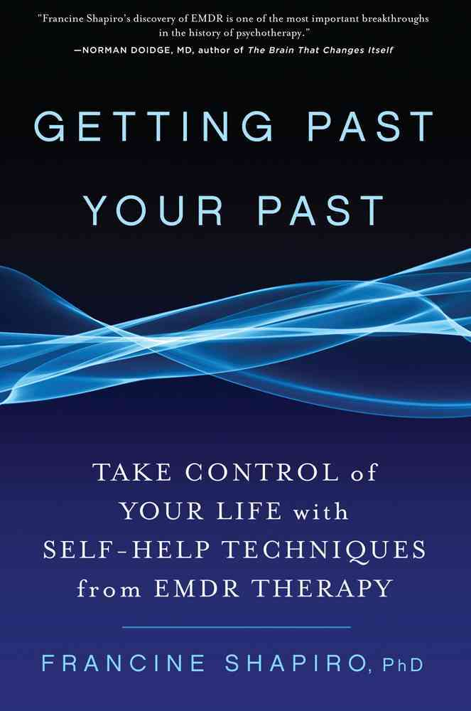 Getting Past Your Past: Take Control of Your Life With Self-Help Techniques from EMDR Therapy (Hardcover)