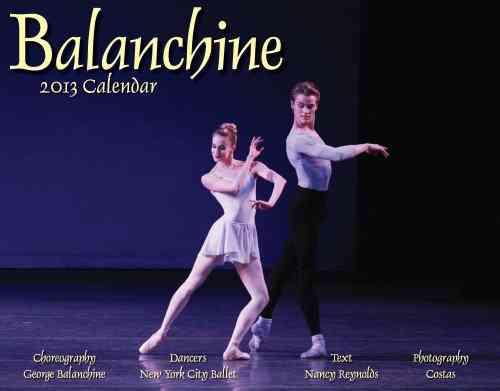 Balanchine 2013 Calendar (Calendar)