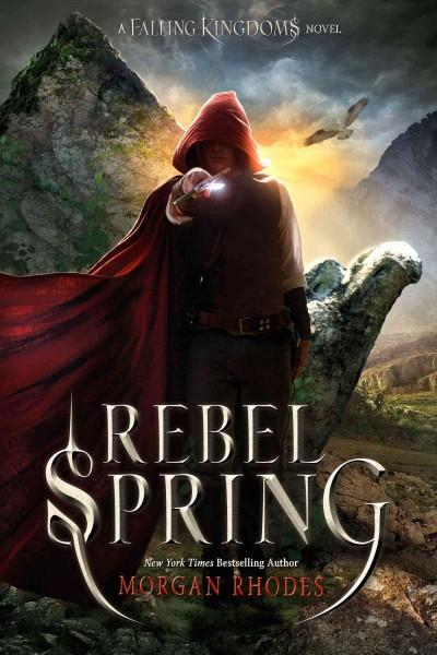 Rebel Spring: A Falling Kingdoms Novel (Hardcover)