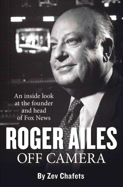 Roger Ailes: Off Camera (Hardcover)