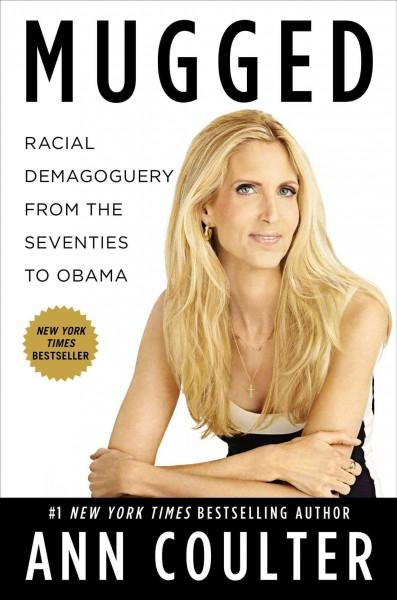 Mugged: Racial Demagoguery from the Seventies to Obama (Hardcover)