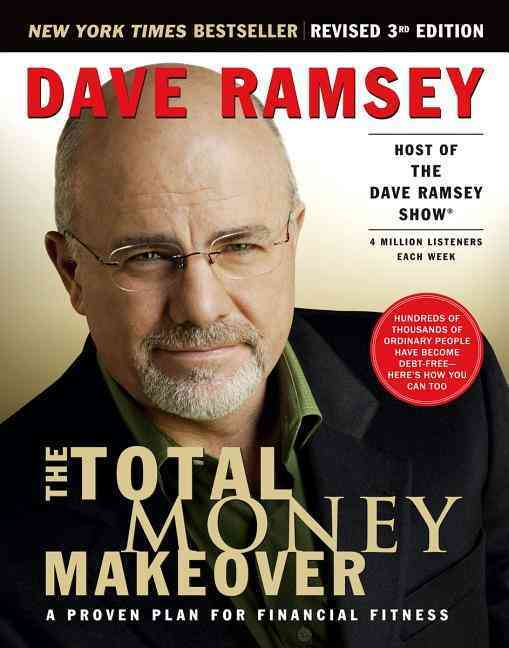 The Total Money Makeover: A Proven Plan for Financial Fitness (Hardcover)