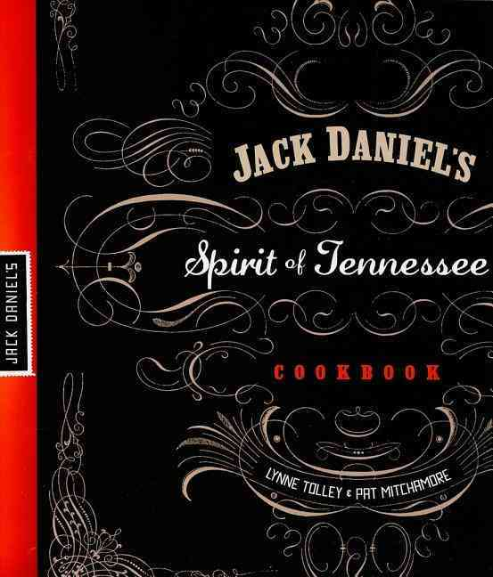 Jack Daniel`s Spirit of Tennessee Cookbook (Paperback)