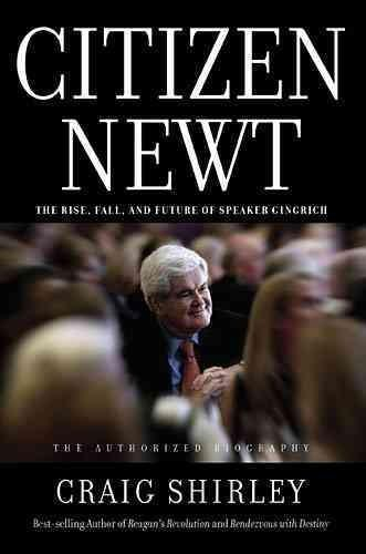 Citizen Newt: The Making of a Reagan Conservative (Hardcover)
