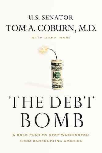 The Debt Bomb: A Bold Plan to Stop Washington from Bankrupting America (Paperback)