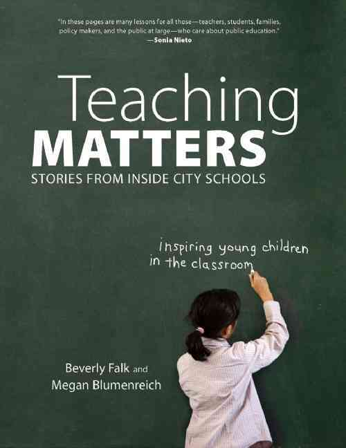 Teaching Matters: Stories from Inside City Schools (Paperback)