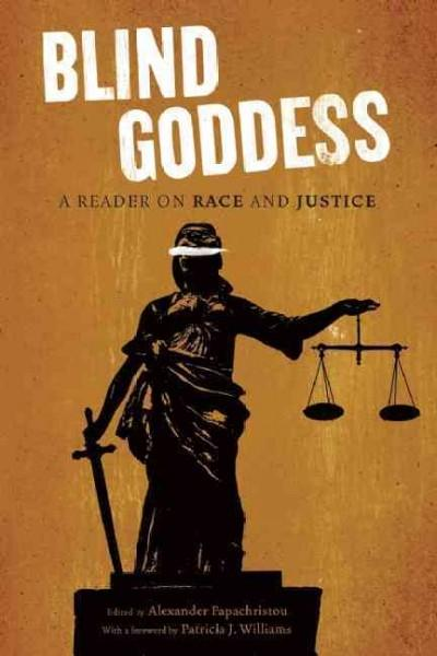 Blind Goddess: A Reader on Race and Justicie (Paperback)