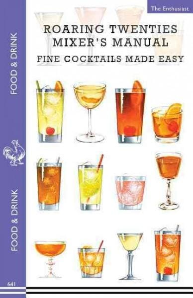 Roaring Twenties Mixer's Manual, Fine Cocktails Made Easy: 68 Popular Prohibition Era Drink Recipes, Party Tips a... (Paperback)