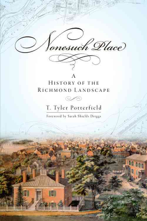 Nonesuch Place: A History of the Richmond Landscape (Paperback)