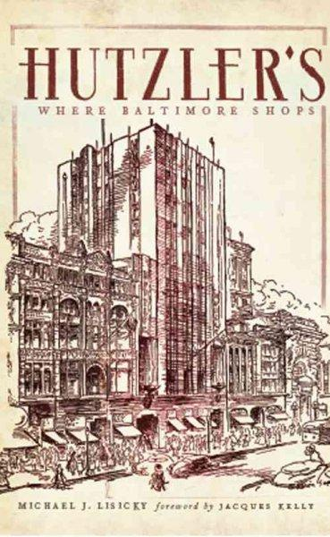 Hutzler's: Where Baltimore Shops (Paperback)
