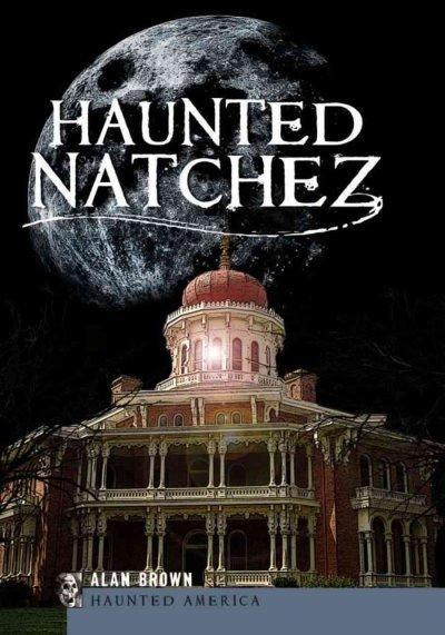 Haunted Natchez (Paperback)
