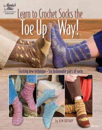 Learn to Crochet Socks the Toe-Up Way! (Paperback)