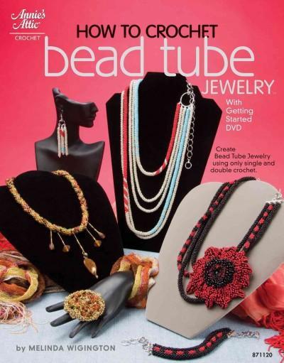 How to Crochet Bead-Tube Jewelry