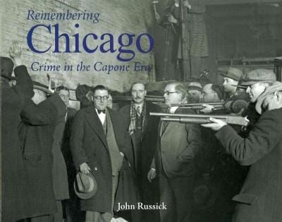 Remembering Chicago: Crime in the Capone Era (Paperback)