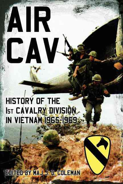 Air Cav: History of the 1st Cavalry Division in Vietnam 1965-1969 (Paperback)