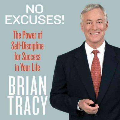 No Excuses!: The Power of Self-Discipline--21 Ways to Achieve Lasting Happiness and Success (CD-Audio)