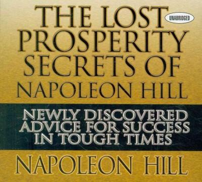The Lost Prosperity Secrets of Napoleon Hill: Newly Discovered Advice for Success in Tough Times (CD-Audio)