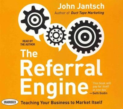 The Referral Engine: Teaching Your Business to Market Itself (CD-Audio)