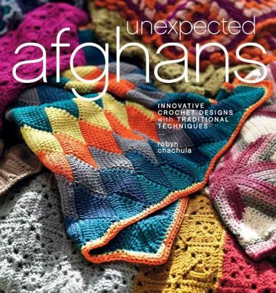 Unexpected Afghans: Innovative Crochet Designs With Traditional Techniques (Paperback)