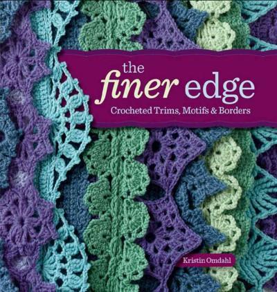 The Finer Edge: Crocheted Trims, Motifs & Borders (Paperback)