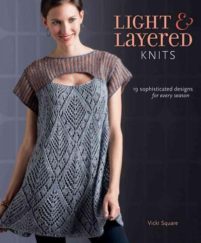 Light & Layered Knits: 19 sophisticated designs for every season (Paperback)