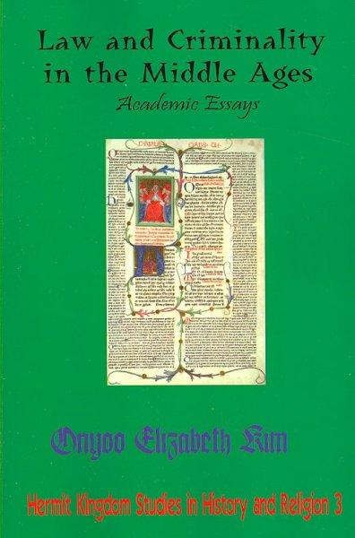 Law and Criminality in the Middle Ages: Academic Essays (Paperback)
