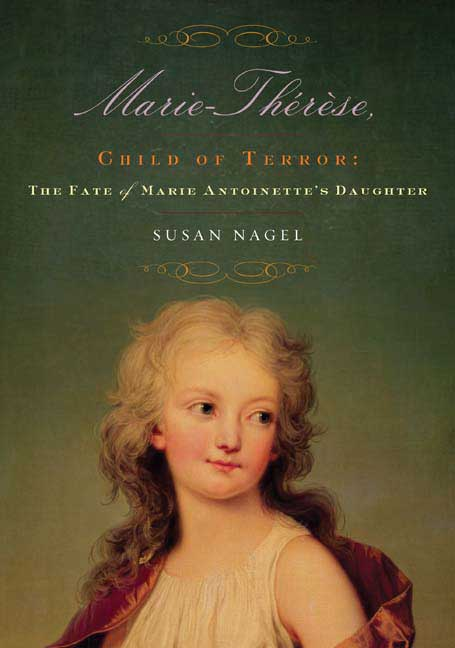 Marie-Therese, Child of Terror: The Fate of Marie Antoinette's Daughter (Hardcover)