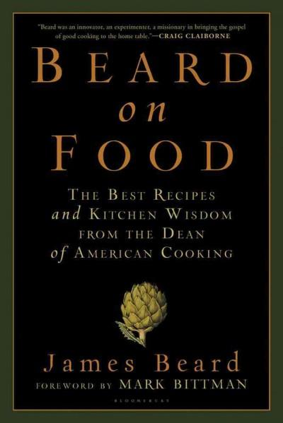 Beard on Food: The Best Recipes and Kitchen Wisdom from the Dean of American Cooking (Paperback)