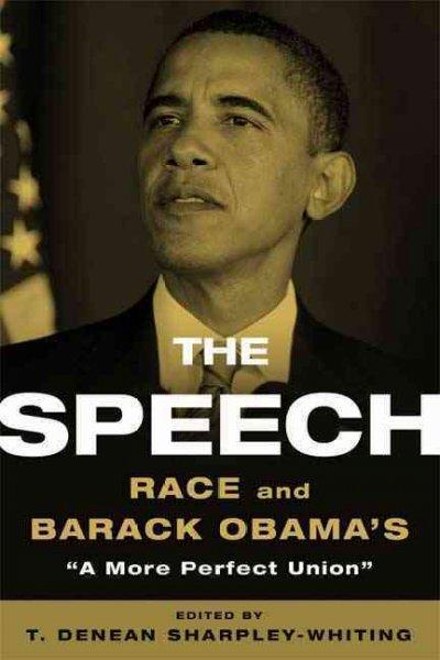 "The Speech: Race and Barack Obama's ""A More Perfect Union"" (Paperback)"