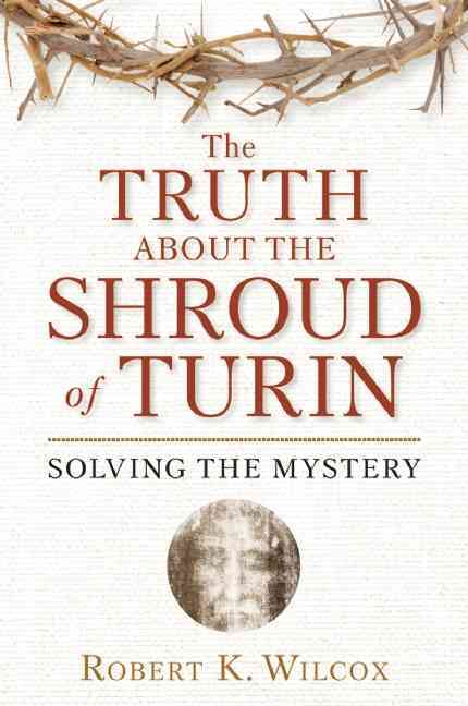 The Truth About the Shroud of Turin: Solving the Mystery (Paperback) - Thumbnail 0