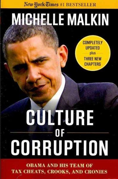 Culture of Corruption: Obama and His Team of Tax Cheats, Crooks, & Cronies (Paperback)