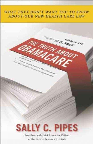 The Truth About Obamacare (Paperback)