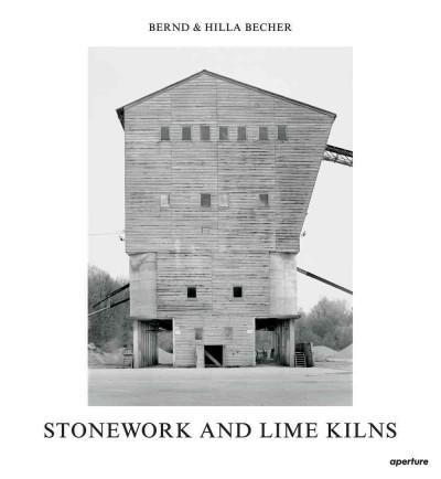 Bernd & Hilla Becher: Stonework and Lime Kilns (Hardcover)