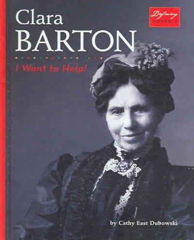 Clara Barton: I Want To Help! (Hardcover)