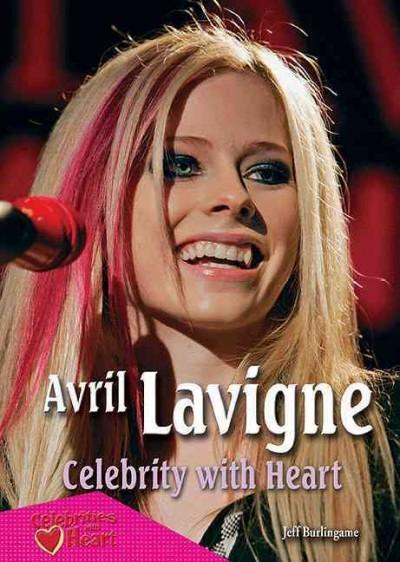 Avril Lavigne: Celebrity With Heart (Paperback)